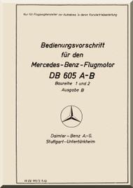 Daimler Benz DB 605 A-B  Aircraft   Engine Technical   Manual  Bedienungsvorschrift, (German Language ), 1943