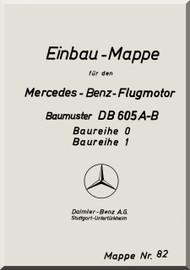 Daimler Benz DB 605 A-B  Aircraft   Engine Technical   Manual Einbau mappe, (German Language ), 1942