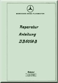 Daimler Benz DB 605 A-B  Aircraft   Engine Technical   Manual Reparaturanleitung, (German Language ), 1943