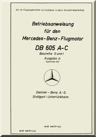 Daimler Benz DB 605 A-C  Aircraft   Engine Technical   Manual BR 0 und 1, Betriebsanweisung, (German Language ), 1941