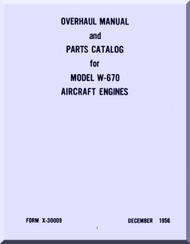 Continental W-670  Aircraft Engine Overhaul and Parts Catalog   Manual 1956  ( English Language )