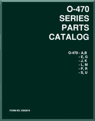 Continental  O-470   A, B, E, G, J, K, L, M, P, R, S, U Aircraft Engine Illustrated Parts Breakdown Manual  ( English Language ) Form No.  X-30587A