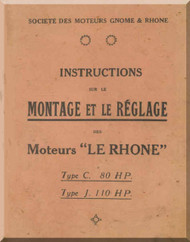 Le Rhone 9 Cylinder Type  C 80 Hp J 110 Hp Care and Maintenance ( French Language )