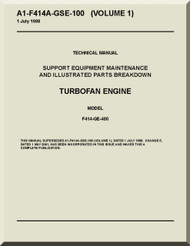 General Electric F414-GE-400  Aircraft Turbofan  Engine Support Equipment Maintenance and  Illustrated Parts Breakdown Manual  ( English  Language ) -A1-F414A-GSE-100 Volume 1
