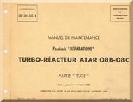 SNECMA ATAR 08B-08C Aircraft Engine Maintenance Manual Instruction Book  ( French Language ) -1967 -  Reparations - Text