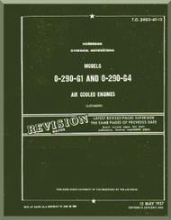 Lycoming O-290-G1 and O-290-G4 Aircraft Engine  Overhaul Manual  ( English Language ) ,  T.O. 38G2-40-13 , 1957