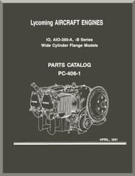 Lycoming IO, AIO-360-A, B  Aircraft Engine  Parts Manual  ( English Language ) , PC-406-1 , 1991