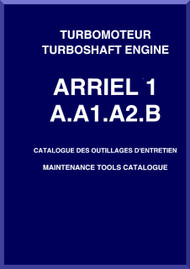 Turbomeca Ariel 1  A- A-1 A-2 - B Aircraft  Helicopter Engine  Maintenance  Tools Catalogue  Manual ( French  and English Language )