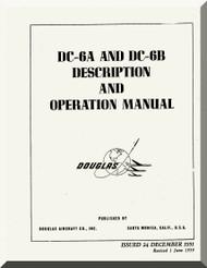 Douglas DC-6 A, B  Aircraft  Description and Operating  Manual  ,  1956