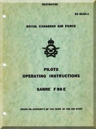 Canadair CL-13 / F-86 E Sabre RCAF Aircraft  Pilot's Operating  Manual  - EO 05-5C-1