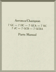 Aeronca 7 GC -7 HC 7 GCA  - 7 KC 7 JC - 7 GCB - 7 GCBA   Aircraft Parts  Manual