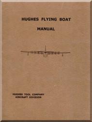 Hughes HK-1 Spruce Goose Flying Boat Aircraft Pilot Operating Manual