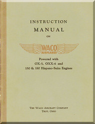 WACO Model 9 Powered with OX-5, OXX6 and 150 & 180 Hispano Suiza Engines Instruction  Manual
