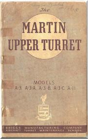 Martin - Briggs Upper Turret Model A-3 ... A-11 Aircraft  Manual