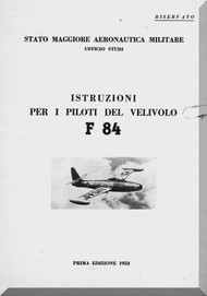 Republic F-84  Aircraft Pilot  Manual - Istruzioni per I Piloti del Veivolo F-84 -  ( Italian Language ) -1952
