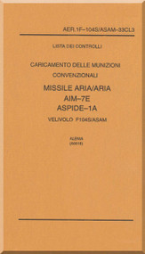 Aeritalia / Lockheed F-104 S Aircraft Check List Load Air to Air Missile    AIM-7E ASPIDE-1A Manual, ( Italian Language ) AA 1F-104S / ASAM-33CL3