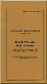Aeritalia / Lockheed F-104 S Aircraft Check Loading  Conventional Stop Bomb MK82 Snakeye Manual, ( Italian Language ) AA 1F-104S / ASAM-33CL07