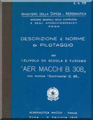 Aermacchi B 308 Aircraft Flight  Manual, Descrizione Norme Di Pilotaggio ( Italian Language )  - C.A 721 -1940