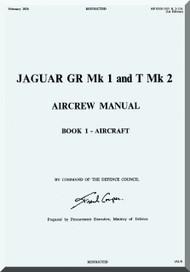 BAe / Septcat Jaguar Gr Mk I and T Mk 2 Aircraft  Aircrew  Manual -  ( English Language ) , 1976,  AP 101B-3101 & 2-15A