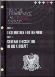 Aero Vodochoy L-39 ZA Albatross Aircraft Technical Manual, Book 1  Instruction for the Pilot Part I  General Description of the Aircraft ( English Language )  , 1991