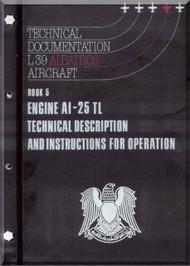 Aero Vodochoy L-39 ZA Albatross Aircraft Technical Manual, Book 5  Engine Al-25 TL Technical Description and Instructions for Operation