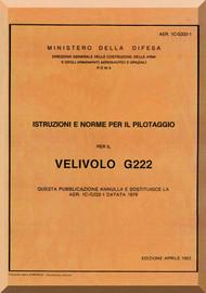 Aeritalia / FIAT G-222 Aircraft Flight  Manual, Istruzioni e Norme per il Pilotaggio ( Italian Language ) AER  1C-G222-1 , 1982