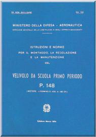 Piaggio P.148 Aircraft Illustrated Maintenance  Manual, Istruzioni e Norme per il Montaggio e Regolazione ( Italian Language ) CA.792, 1964