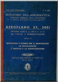 Reggiane R-2001 Aircraft Erection and Maintenance Manual,  Istruzioni per il Montaggio  e la Regolazione ( Italian Language ) , CA. 627 -1942