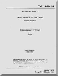 Vought A7D  Maintenance Manual- Pneudraulic Systems   , AN 01-A7-D-2-4 . 1975