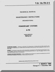 Vought A7D  Maintenance Manual- Power Plant System   , AN 01-A7-D-2-5 . 1985