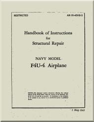 Vought F4U-4  Pilot 's Handbook of Instructions  for Structural Repair Manual  AN 01-45HB-3 , 1945