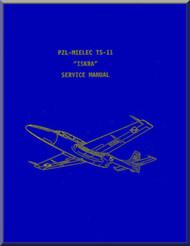 "PZL TS-11 "" Iskra "" Aircraft Service Manual  -  ( English Language )"