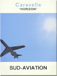 "Sud Aviation Caravelle  Aircraft "" Horizon "" Technical Brochure Manual"