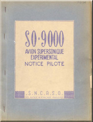 SNCASO SO  9000 Trident Aircraft Technical  Manual ( French Language ) Manuel d'Equipage for the SO.9000.01, Notice  Technique No 8456 - 1955.