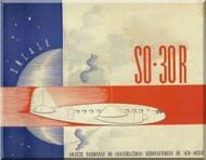 "SNCASO SO  30 R Bretagne "" Bellatrix  "" Aircraft Technical Brochure  Manual     (French language )"