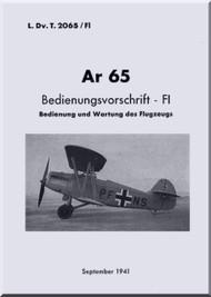 Arado AR.65  Aircraft  Operating   Manual , D(Luft) T 2065/Fl, Bedienungsvorschrift  1941, (German Language )