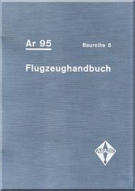 Arado AR.95 B 5  Aircraft  Flight Handbook Manual , D(Luft) T 2065/Fl, Flugzrughandbuch 1941, (German Language )