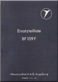 Messerschmitt Me-109 F   Aircraft  Illustrated Parts Catalog  Manual ,    (German Language ) - Bf-109 F   Ersatzteilliste, 1941,