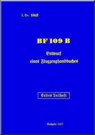 Messerschmitt Me-109 B  Handbook  Manual ,   (German Language ) - LDv. 556 /1 -  1937 - 356 pages,