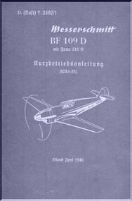 Messerschmitt Me-109 D   Brief Instruction   Manual , Kurzbetriebsanleitung   (German Language ) - LDv. 2402 /1 -  1940 - 29 pages,