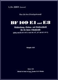 Messerschmitt Bf-109   E1 und E3 Aircraft Instructions Manual ,   stare Schusswaffe (German Language ) - , L.Dv. 228 /3 ( Eutwuf ) - 166 pages - 1939