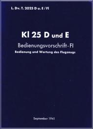Klemm Kl 25 D and E  Aircraft Handbook Flight  Manual , LDvT 2025, Bed.-Vorschrift, 1941,  Operating Flight Manual (German Language )