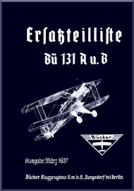 Bucker Bu-131  A u B  Aircraft Illustrated Parts Catalog  Manual -  Ersatzteilliste, Werksausgabe, 1937   (German Language )