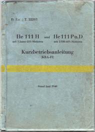 Heinkel  He-111 P, H, D Aircraft  Operating  D(Luft)T 2220/1 ,Kurzbetreibsanleitung, He 111 H und P u. D, Juni 1940, 95 S. short operating instruction (German Language )