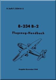 Arado AR.234 B-2 B  Aircraft  Flight Handbook  Manual , D(Luft) T 2234 B-2 / , Flugzeug Handbook, Juni 1944,  (German Language )