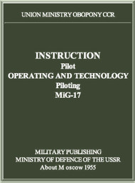 Mikoyan Gurevich MiG-17 Aircraft Pilot Operating Manual ( English  Language )