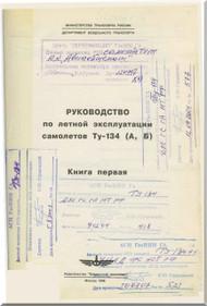 Tupolev Tu-134 A, B  Aircraft Flight and Technical  Manual - Book 1 - 326 pages   ( Russian  Language )