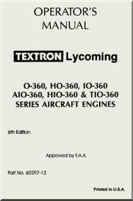 Lycoming  O-360, HO-360, IO-360, AIO-360, HIO-360,  TIO-360  Series  Aircraft Engine Operator's  Manual ( English Language )