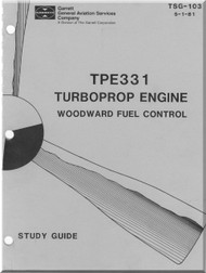 Garrett TPE331 Turboprop Engine Woodward Fuel Control Study Guide  Manual - TSG-103 - 5-1-81  ( English Language )