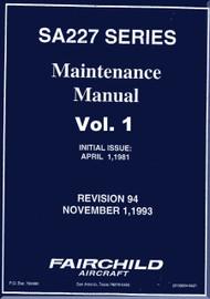 Fairchild SA227 Series  Aircraft Maintenance  Manual - Vol.1 of 2 Rev 94 -1993
